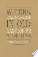 Writing  Law  and Kingship in Old Babylonian Mesopotamia