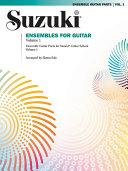Suzuki Ensembles for Guitar  Volume 1