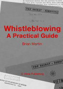 Whistleblowing  a Practical Guide