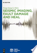 Seismic Imaging  Fault Damage and Heal Book