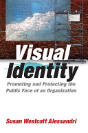 Visual Identity  Promoting and Protecting the Public Face of an Organization