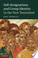 Self Designations And Group Identity In The New Testament