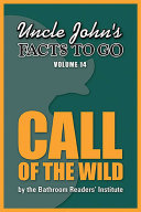 Uncle John's Facts to Go Call of the Wild
