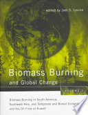 Biomass Burning and Global Change  Biomass burning in South America  Southeast Asia  and temperate and boreal ecosystems  and the oil fires of Kuwait Book