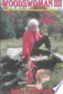 Woodswoman IIII  : Book Four of the Woodswoman's Adventures