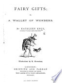 Fairy gifts; or, A wallet of wonders