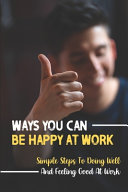 Ways You Can Be Happy At Work Book