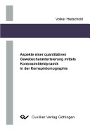 Aspekte einer quantitativen Gewebecharakterisierung mittels Kontrastmitteldynamik in der Kernspintomographie