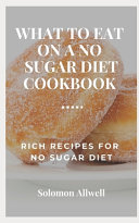 Wh  t to     t   n a No Sugar D    t Cookbook