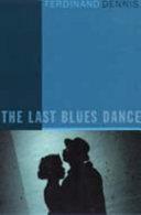 The Last Blues Dance