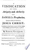 A Vindication Of The Antiquity And Authority Of Daniel S Prophecies And Their Application To Jesus Christ