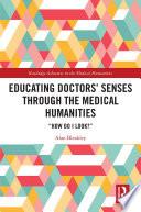 Educating Doctors  Senses Through The Medical Humanities