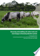 Measuring and modelling soil carbon stocks and stock changes in livestock production systems     A scoping analysis for the LEAP work stream on soil carbon stock changes Book
