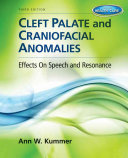 Cleft Palate & Craniofacial Anomalies: Effects on Speech and Resonance