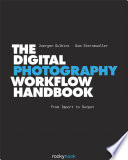 The Digital Photography Workflow Handbook Book PDF