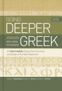 Going Deeper with New Testament Greek  Revised Edition