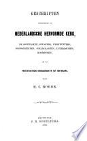 Geschriften betreffende de Nederlandsche hervormde Kerk, de Socinianen, Kwakers, Hernhutters...en van Protestantsche godgeleerden in het buitenland