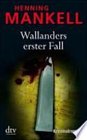 Wallanders erster Fall  : und andere Erzählungen