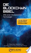 Die Blockchain Bibel  : DNA einer revolutionären Technologie