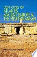 Lost Cities of Atlantis, Ancient Europe & the Mediterranean