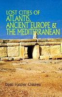 Lost Cities of Atlantis  Ancient Europe   the Mediterranean