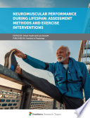 Neuromuscular Performance during Lifespan  Assessment Methods and Exercise Interventions