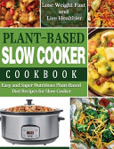 Plant Based Diet Slow Cooker Cookbook