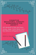Cognitive Behavioral Therapy Worksheets for Anxiety