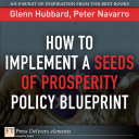 How to Implement a Seeds of Prosperity Policy Blueprint Pdf/ePub eBook