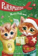 Purrmaids #8: Merry Fish-mas Book