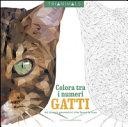 Gatti. 60 disegni geometrici che fanno le fusa. Colora tra i numeri