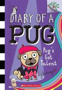 Pug's Got Talent: A Branches Book (Diary of a Pug #4) Pdf/ePub eBook