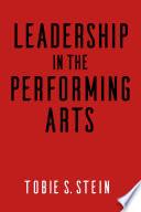 Leadership in the Performing Arts