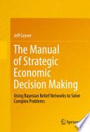 The Manual of Strategic Economic Decision Making
