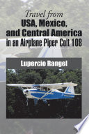 Travel From Usa Mexico And Central America In An Airplane Piper Colt 108