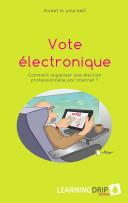 Vote électronique : Comment organiser une élection professionnelle par internet ?