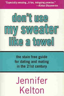 Don t Use My Sweater Like a Towel Book