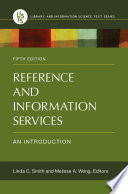 """Reference and Information Services: An Introduction, 5th Edition: An Introduction"" by Linda C. Smith, Melissa A. Wong"
