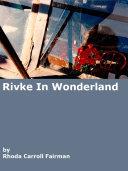 Rivke in Wonderland