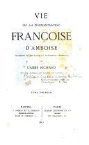 Vie de la bienheureuse Françoise d'Amboise, duchesse de Bretagne et religieuse carmélite