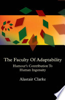 The faculty of adaptability : humour's contribution to human ingenuity
