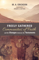 Freely Gathered Communities of Faith and the Changes between the Testaments Pdf/ePub eBook
