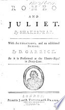 Romeo and Juliet     With alterations  and an additional scene  by D  Garrick  etc