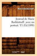 Journal de Marie Bashkirtseff: Avec Un Portrait ebook