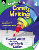 Getting To The Core Of Writing Essential Lessons For Every Fourth Grade Student