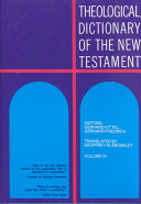 Theological Dictionary of the New Testament  Volume VI