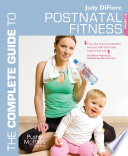 The Complete Guide to Postnatal Fitness
