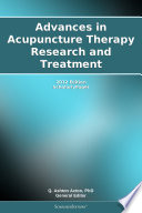 Advances in Acupuncture Therapy Research and Treatment: 2012 Edition