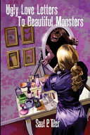 Ugly Love Letters to Beautiful Monsters Book