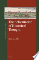 Read Online The Reformation of Historical Thought For Free